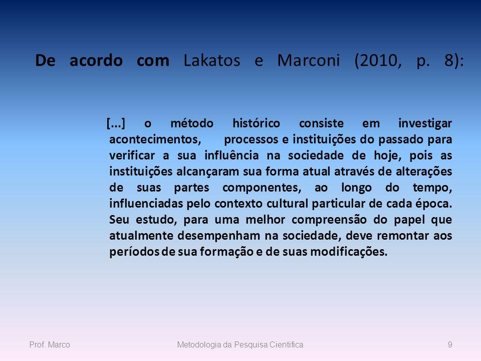De acordo com Lakatos e Marconi (2010, p. 8):
