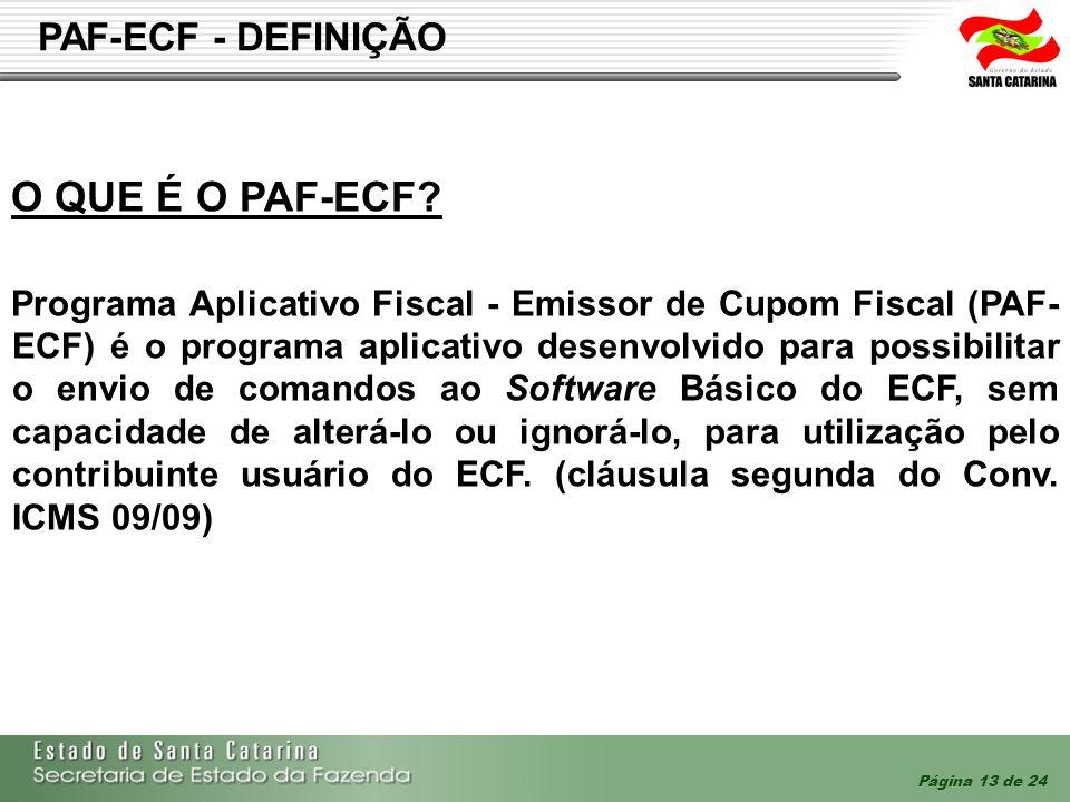 O QUE É O PAF-ECF PAF-ECF - DEFINIÇÃO