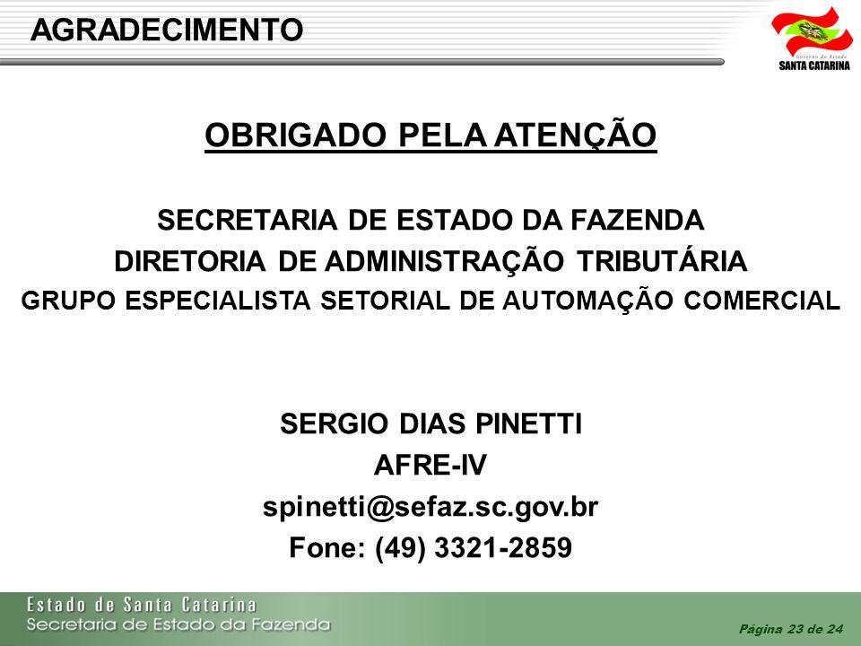 OBRIGADO PELA ATENÇÃO AGRADECIMENTO SECRETARIA DE ESTADO DA FAZENDA