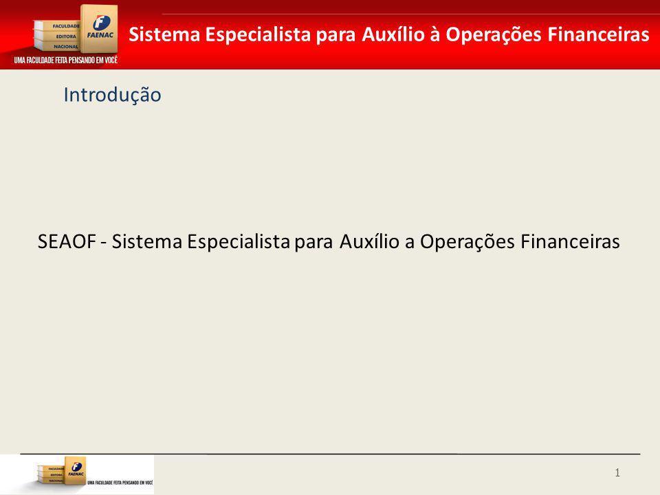 Introdução SEAOF - Sistema Especialista para Auxílio a Operações Financeiras