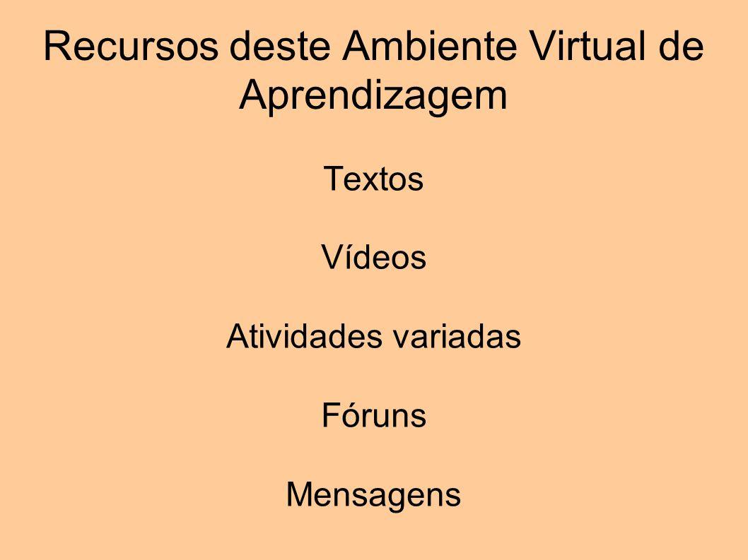 Recursos deste Ambiente Virtual de Aprendizagem