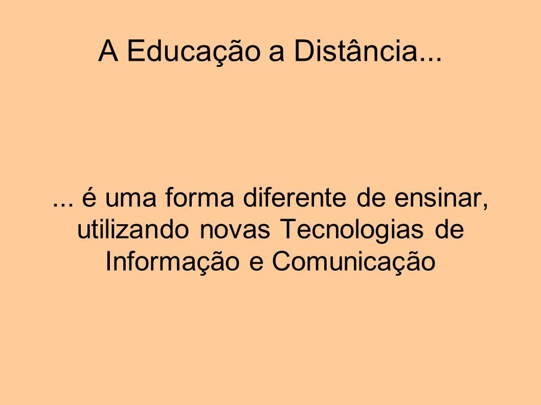 A Educação a Distância... ...