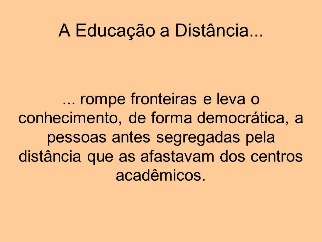 A Educação a Distância...