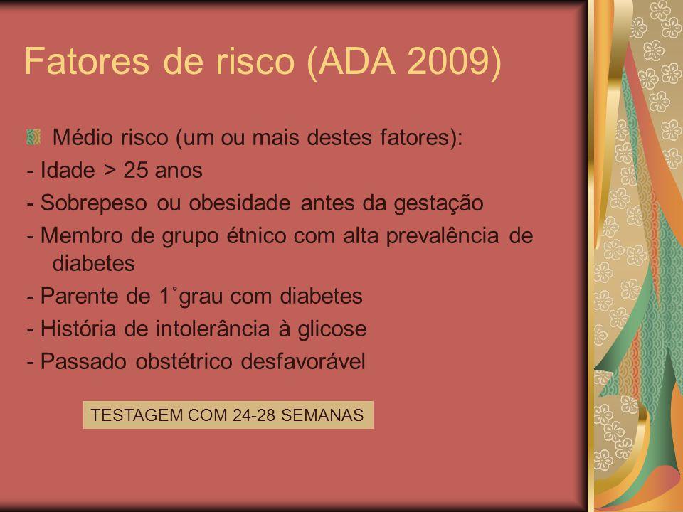 Fatores de risco (ADA 2009) Médio risco (um ou mais destes fatores):