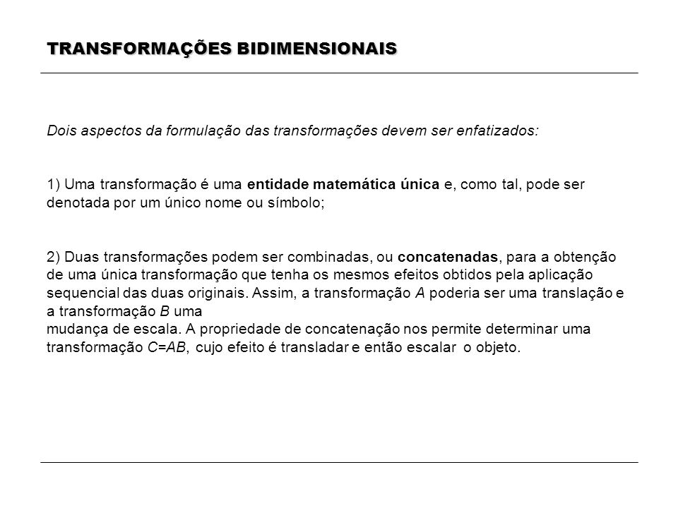 TRANSFORMAÇÕES BIDIMENSIONAIS