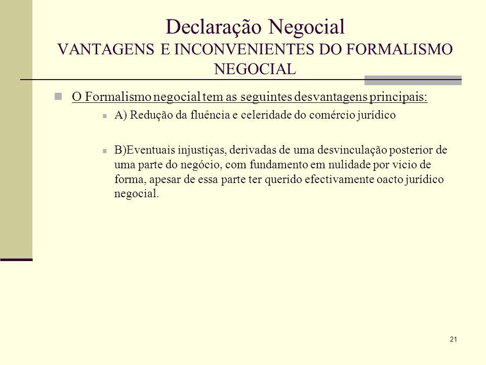 Declaração Negocial VANTAGENS E INCONVENIENTES DO FORMALISMO NEGOCIAL