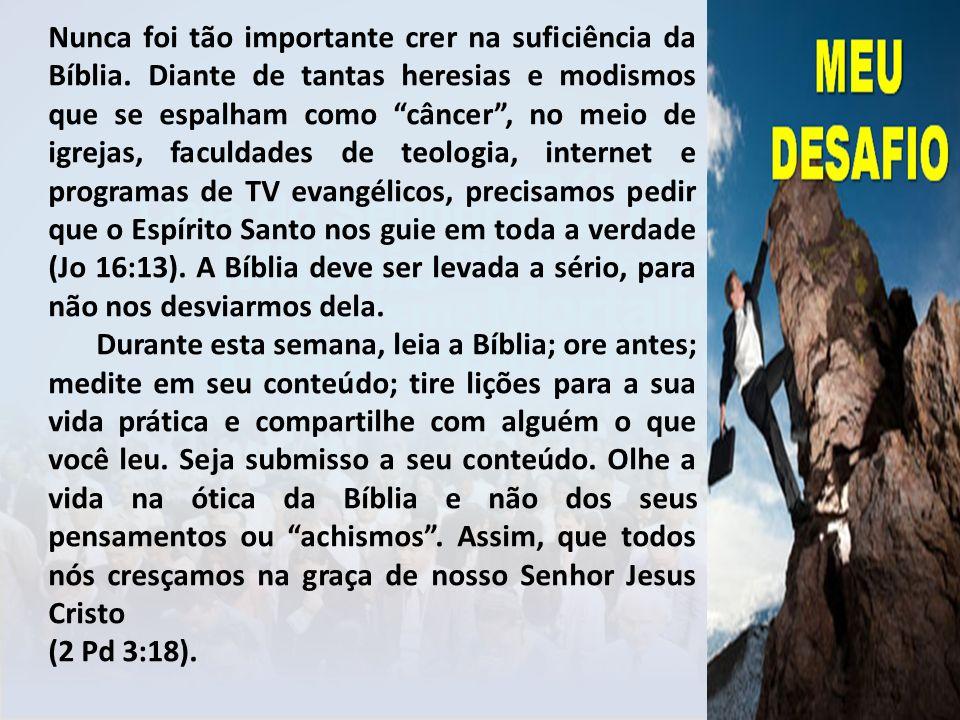 Nunca foi tão importante crer na suficiência da Bíblia