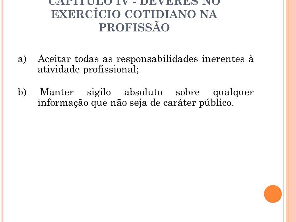 CAPÍTULO IV - DEVERES NO EXERCÍCIO COTIDIANO NA PROFISSÃO