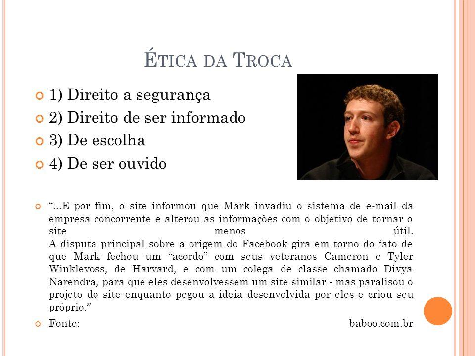 Ética da Troca 1) Direito a segurança 2) Direito de ser informado