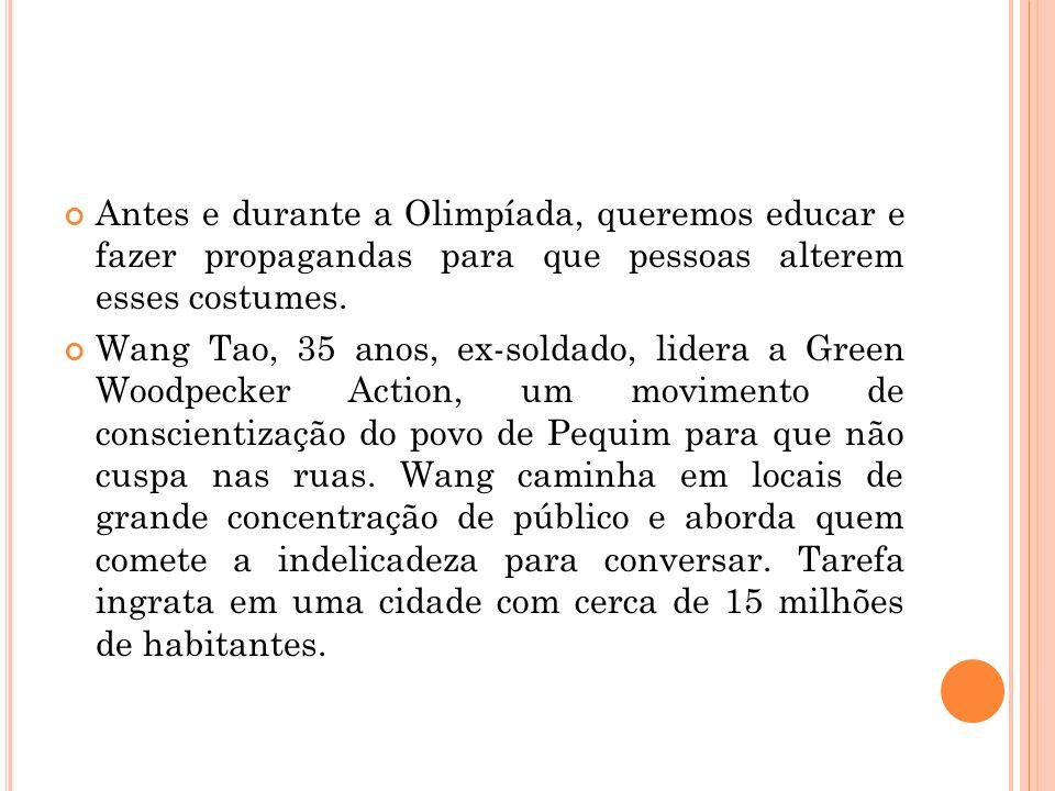 Antes e durante a Olimpíada, queremos educar e fazer propagandas para que pessoas alterem esses costumes.