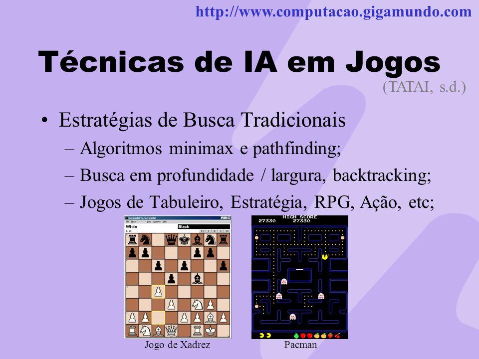 Técnicas de IA em Jogos Estratégias de Busca Tradicionais