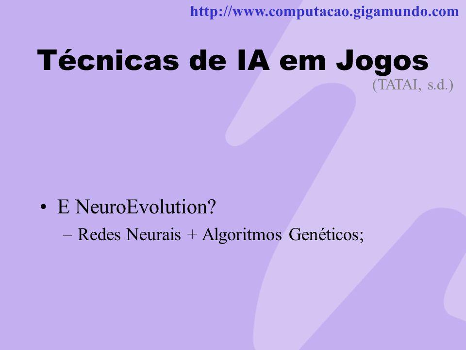 Técnicas de IA em Jogos E NeuroEvolution