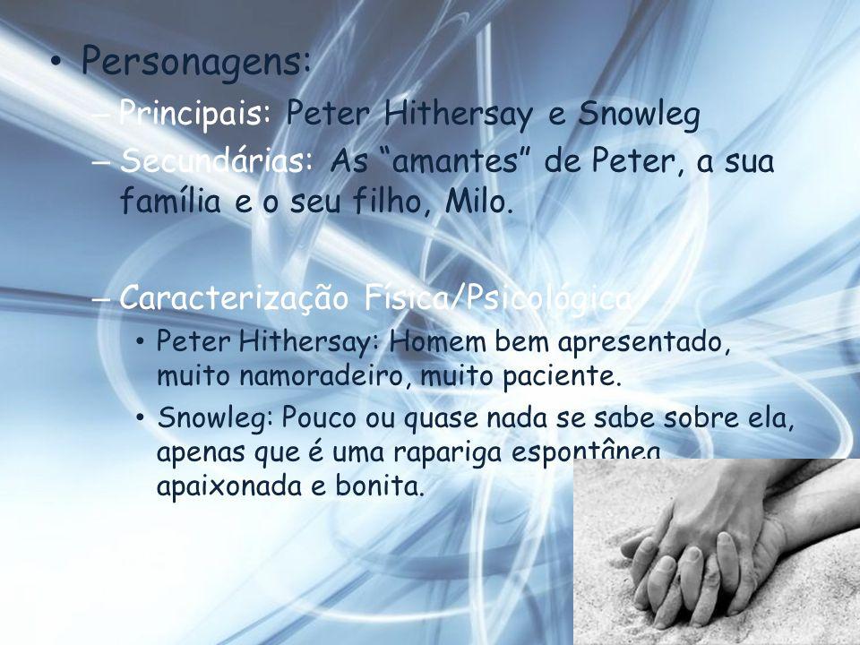 Personagens: Principais: Peter Hithersay e Snowleg