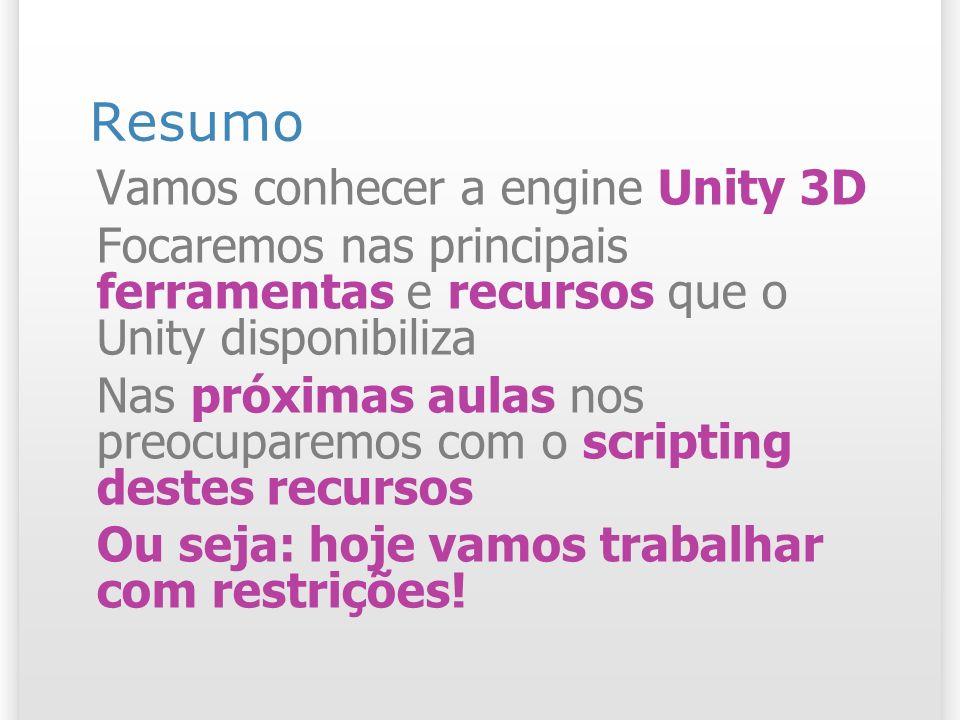 Resumo Vamos conhecer a engine Unity 3D