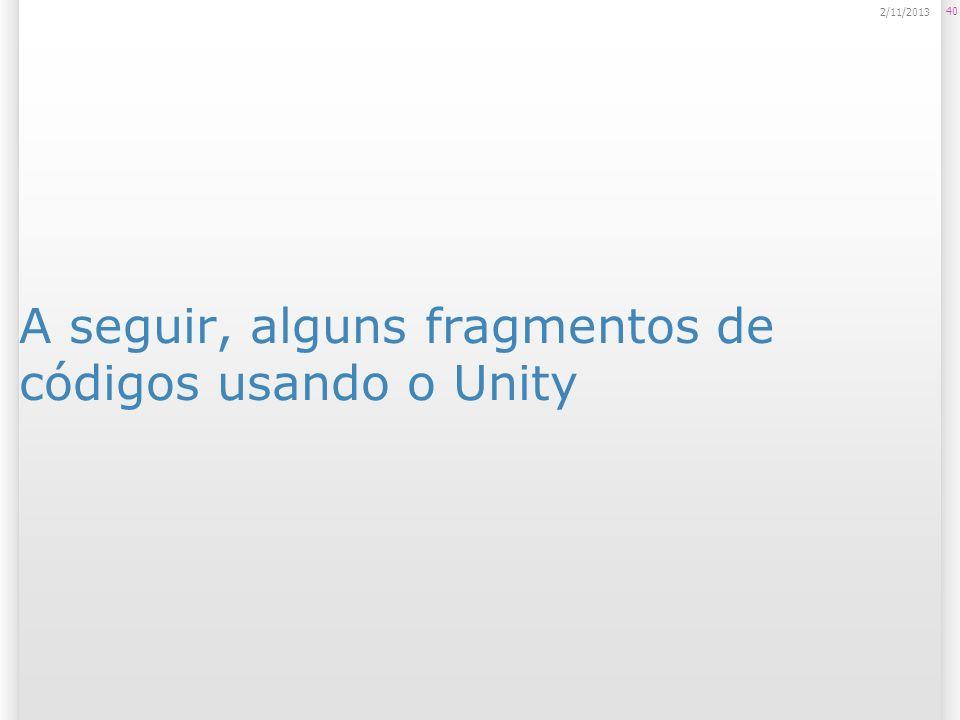 A seguir, alguns fragmentos de códigos usando o Unity