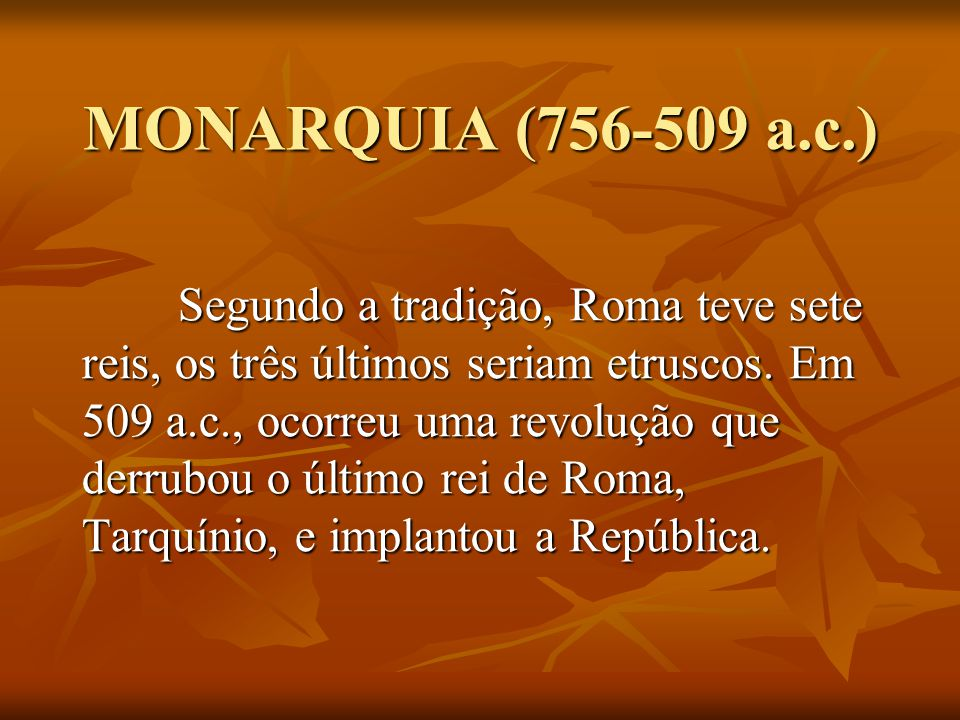 MONARQUIA (756-509 a.c.)