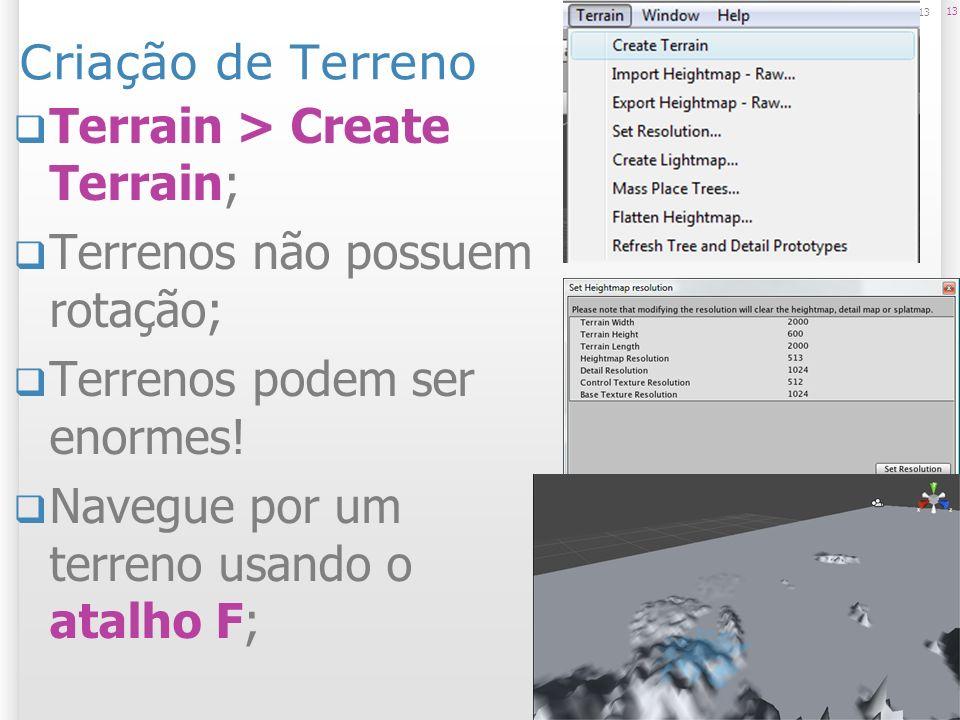 Terrain > Create Terrain; Terrenos não possuem rotação;