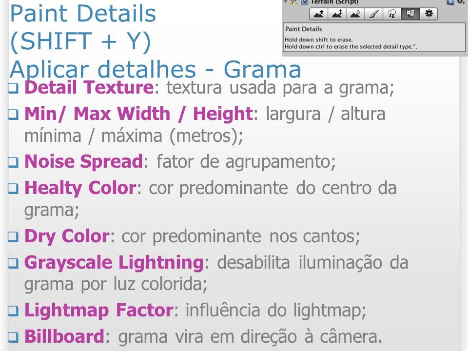 Paint Details (SHIFT + Y) Aplicar detalhes - Grama