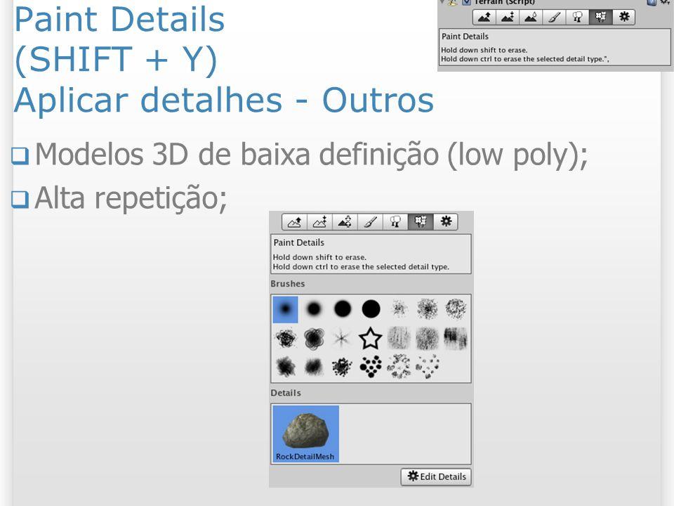Paint Details (SHIFT + Y) Aplicar detalhes - Outros