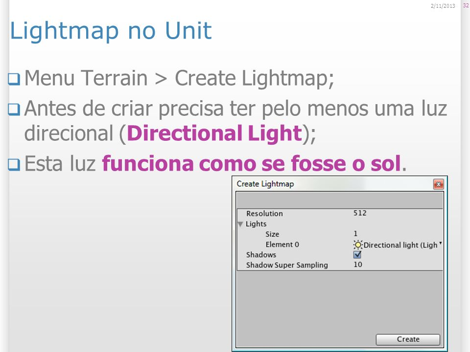 Lightmap no Unit Menu Terrain > Create Lightmap;