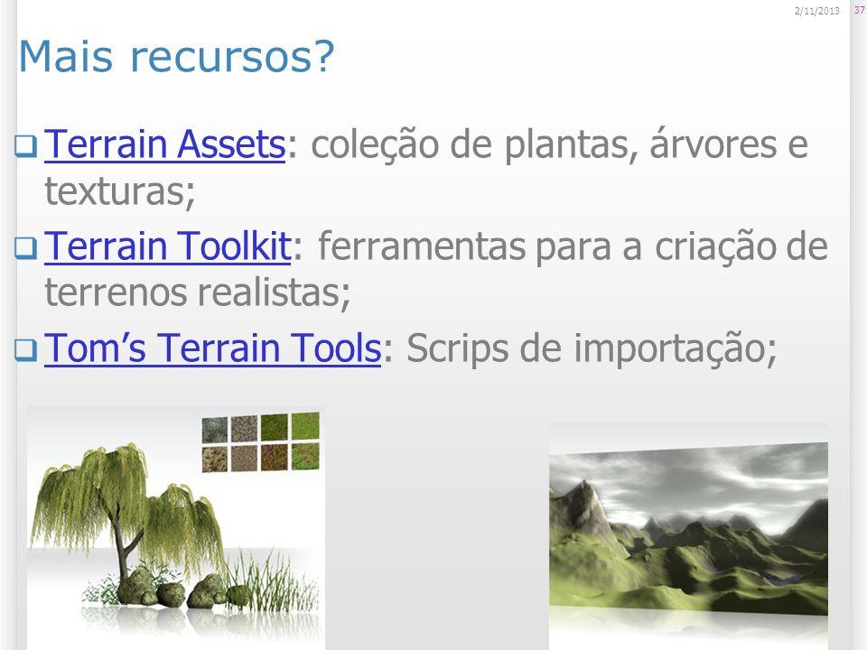 Mais recursos Terrain Assets: coleção de plantas, árvores e texturas;