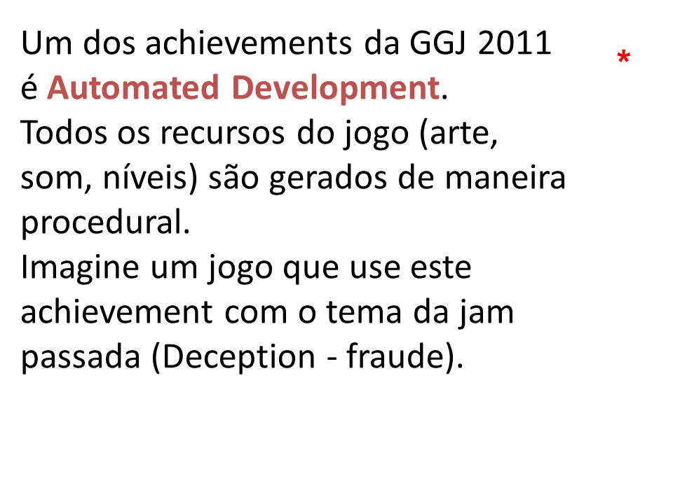 Um dos achievements da GGJ 2011 é Automated Development