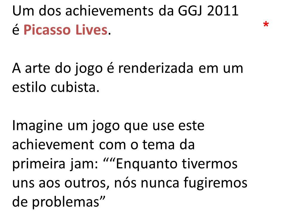 Um dos achievements da GGJ 2011 é Picasso Lives