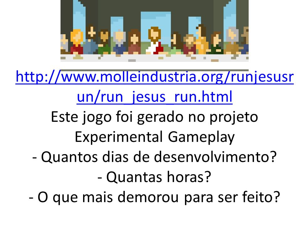 http://www. molleindustria. org/runjesusrun/run_jesus_run
