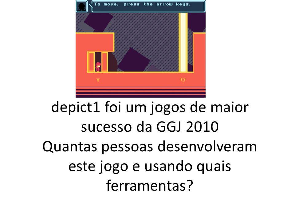 depict1 foi um jogos de maior sucesso da GGJ 2010 Quantas pessoas desenvolveram este jogo e usando quais ferramentas