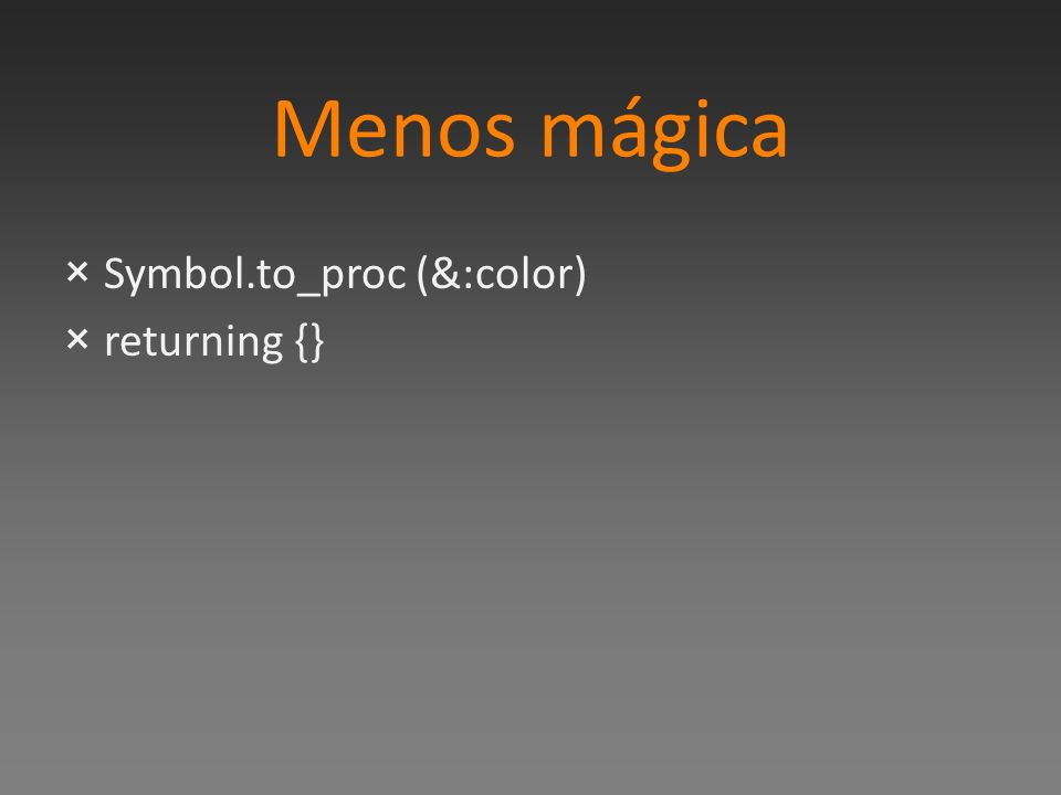 Menos mágica Symbol.to_proc (&:color) returning {}