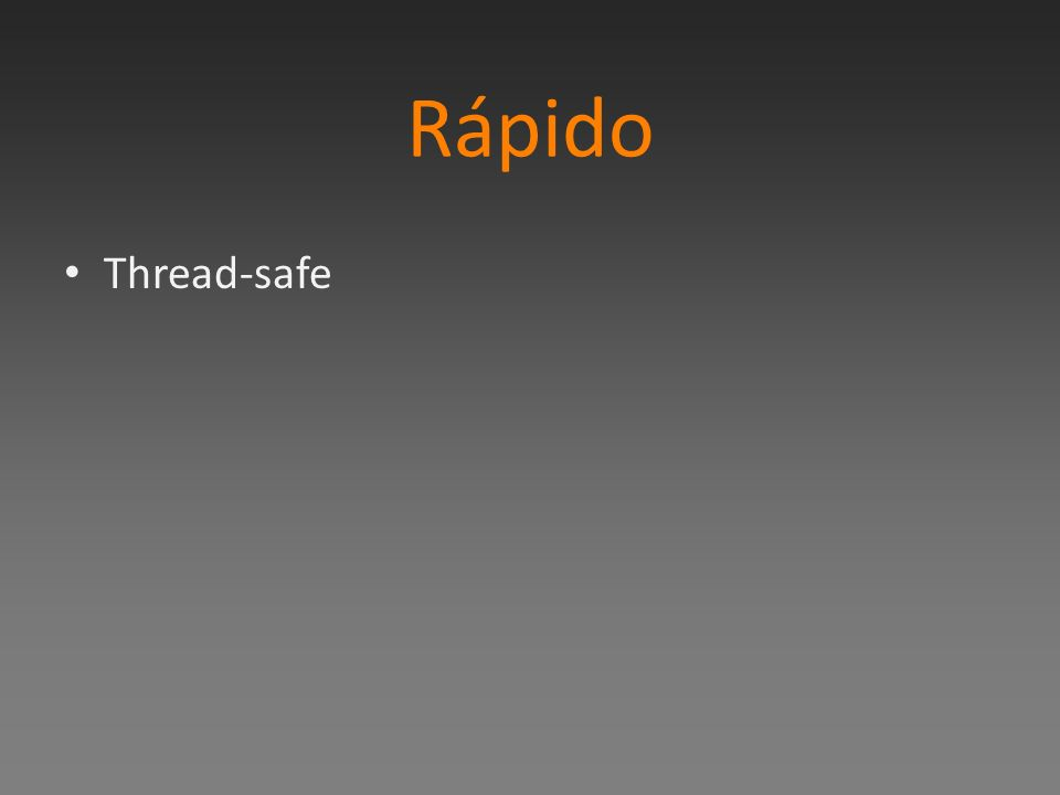 Rápido Thread-safe