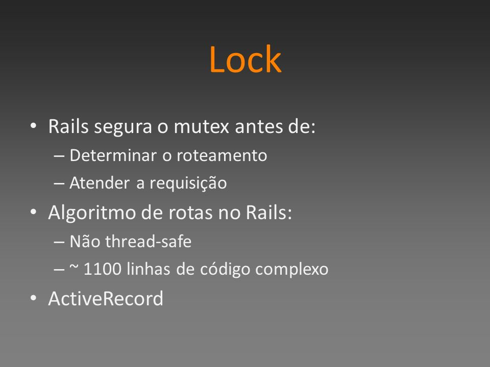 Lock Rails segura o mutex antes de: Algoritmo de rotas no Rails:
