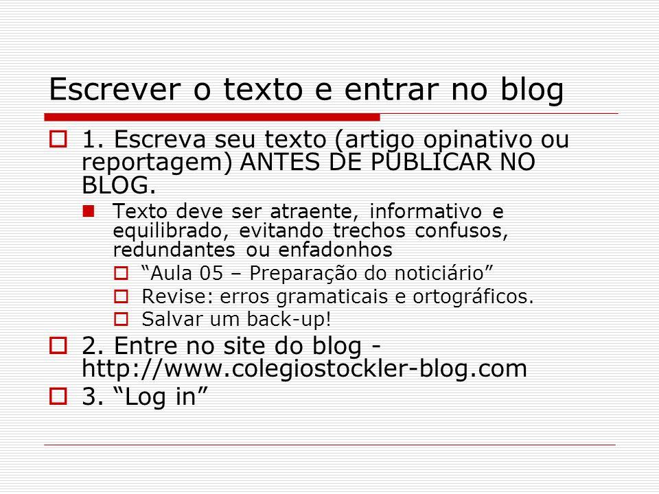 Escrever o texto e entrar no blog