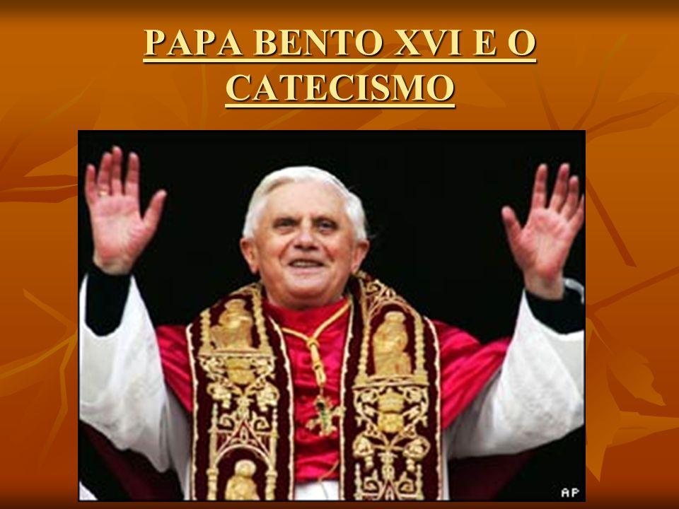 PAPA BENTO XVI E O CATECISMO