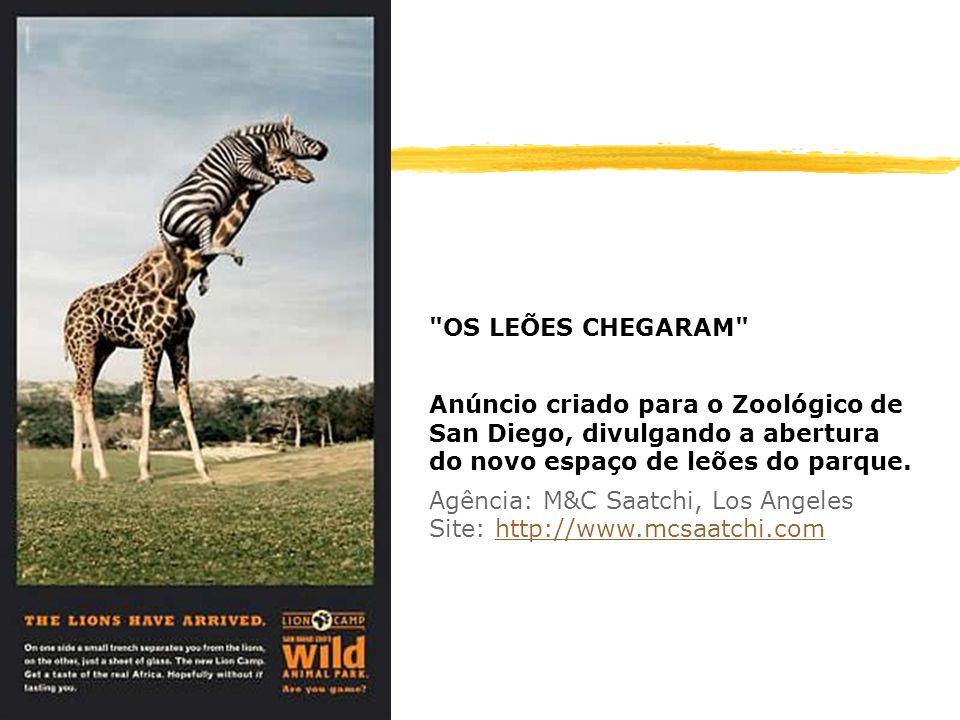 OS LEÕES CHEGARAM Anúncio criado para o Zoológico de San Diego, divulgando a abertura do novo espaço de leões do parque.