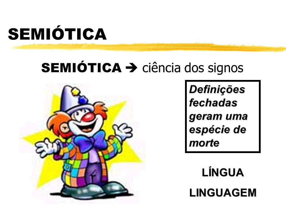 SEMIÓTICA  ciência dos signos