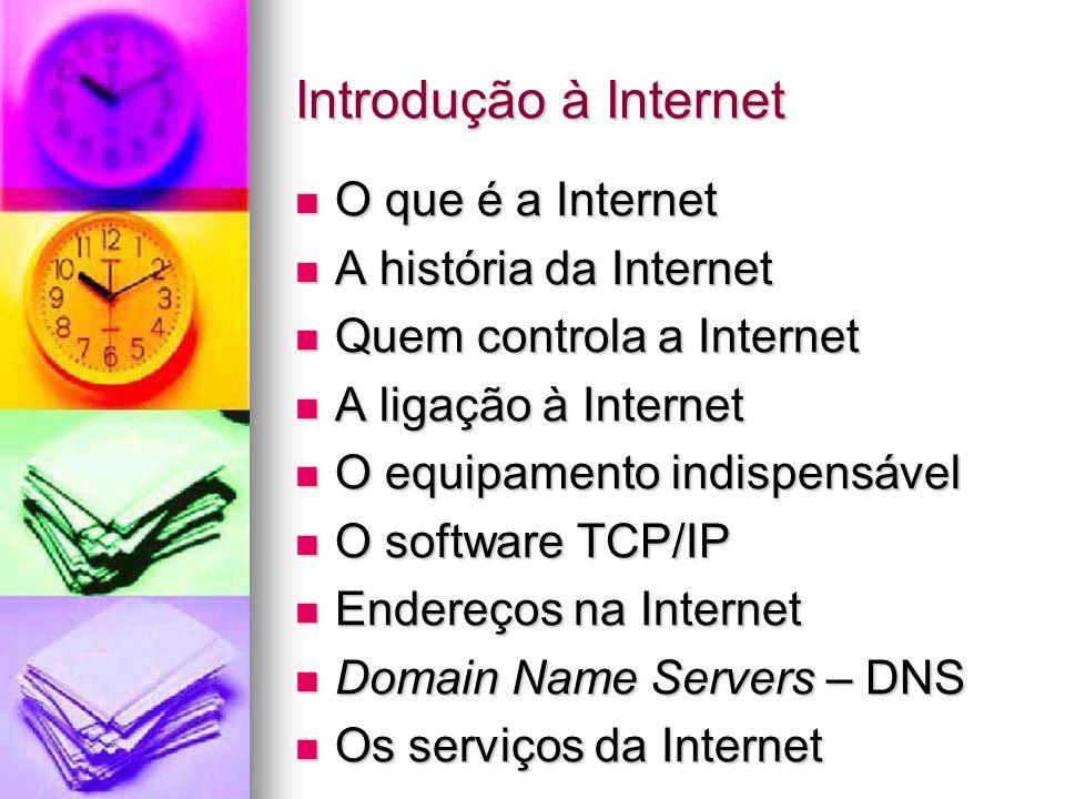 Introdução à Internet O que é a Internet A história da Internet