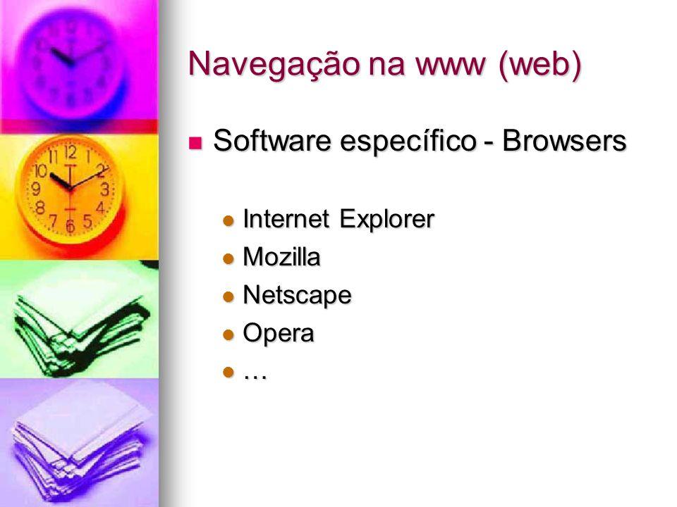 Navegação na www (web) Software específico - Browsers