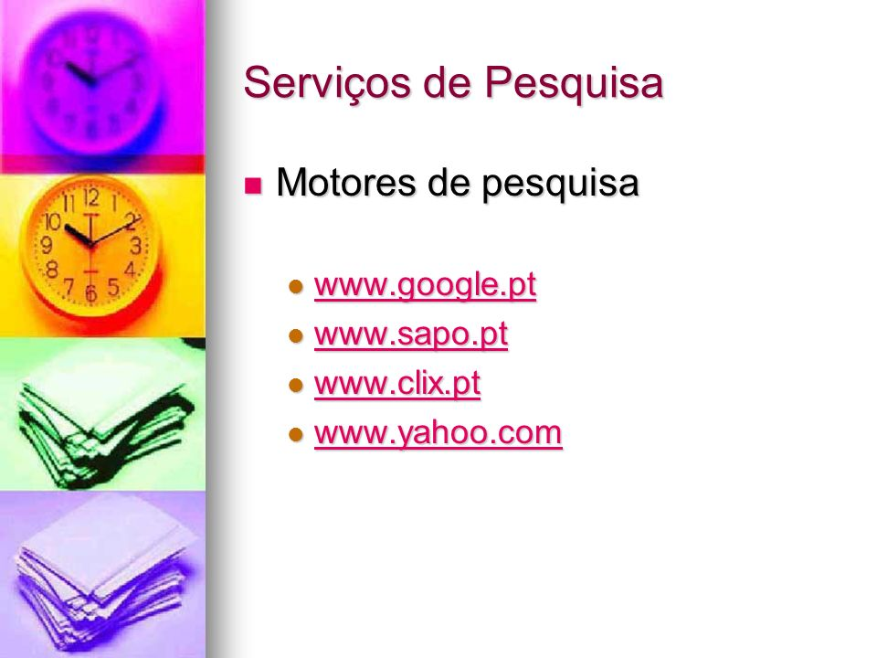 Serviços de Pesquisa Motores de pesquisa www.google.pt www.sapo.pt