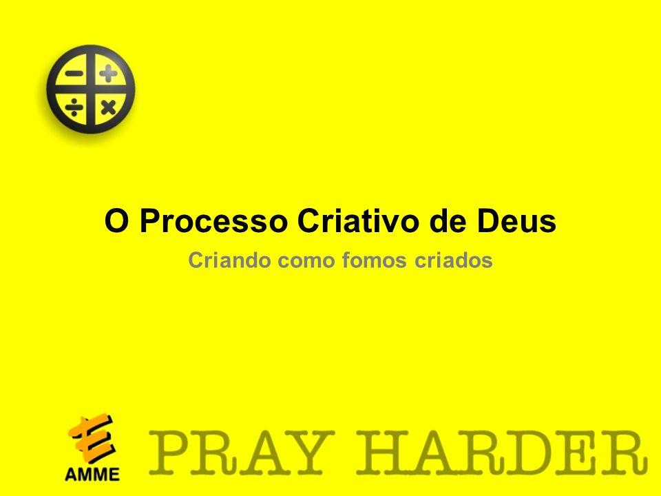O Processo Criativo de Deus Criando como fomos criados