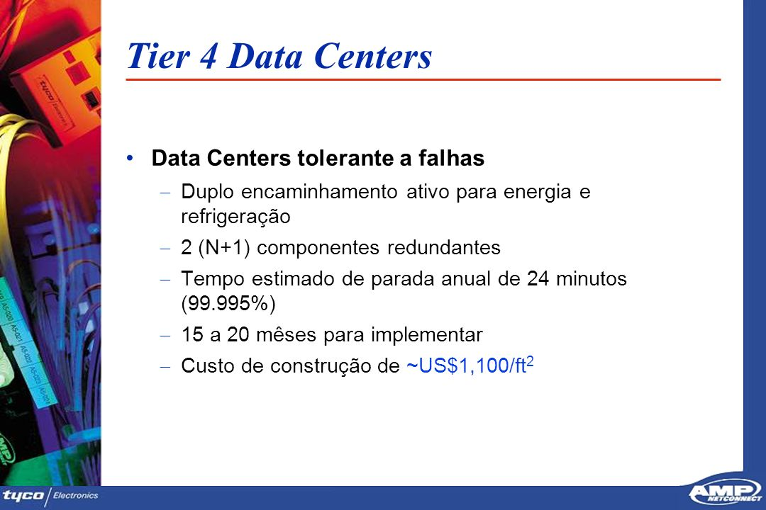 Tier 4 Data Centers Data Centers tolerante a falhas