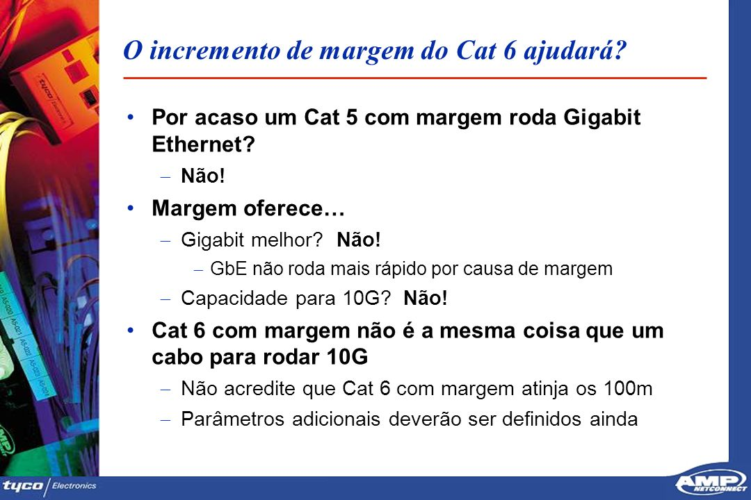 O incremento de margem do Cat 6 ajudará