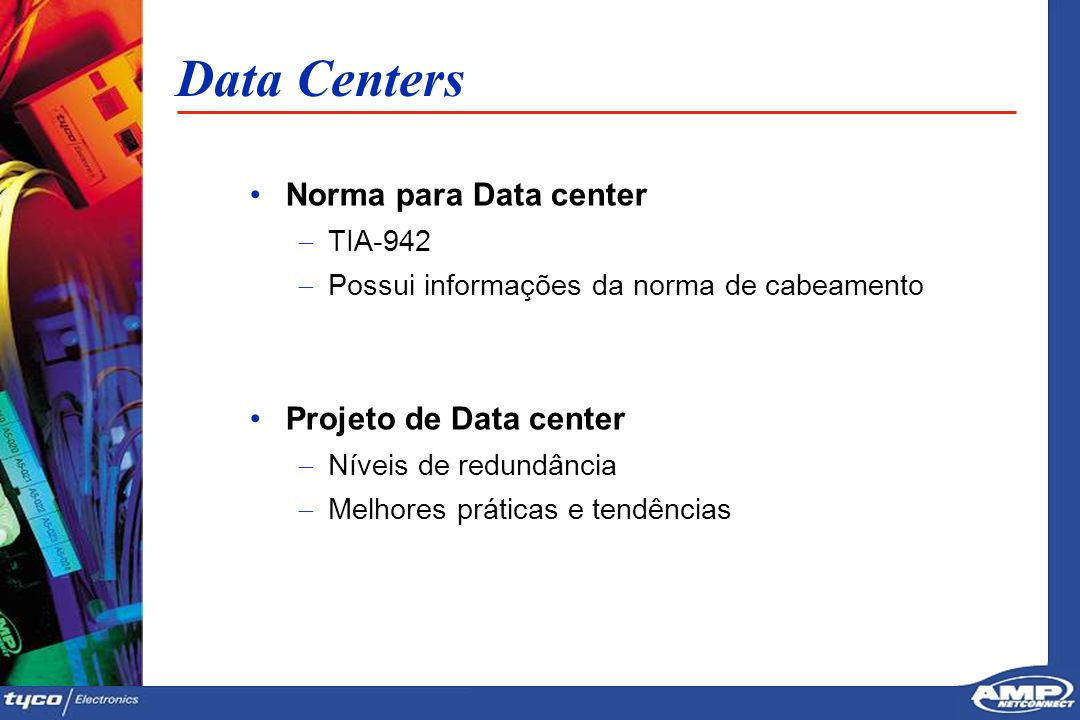 Data Centers Norma para Data center Projeto de Data center TIA-942