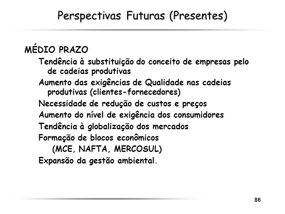 Perspectivas Futuras (Presentes)