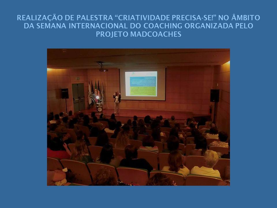 REALIZAÇÃO DE PALESTRA CRIATIVIDADE PRECISA-SE