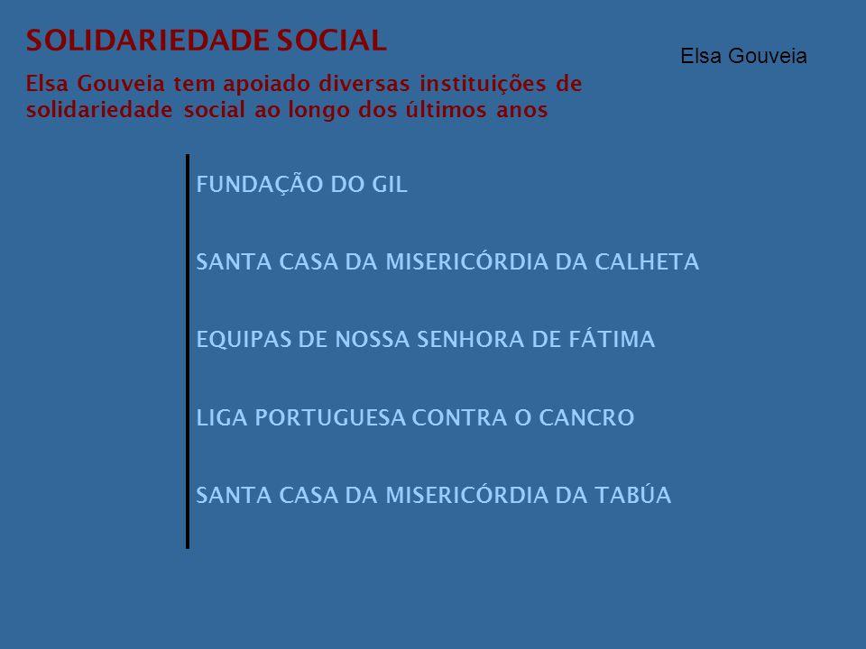 SOLIDARIEDADE SOCIAL Elsa Gouveia tem apoiado diversas instituições de solidariedade social ao longo dos últimos anos.
