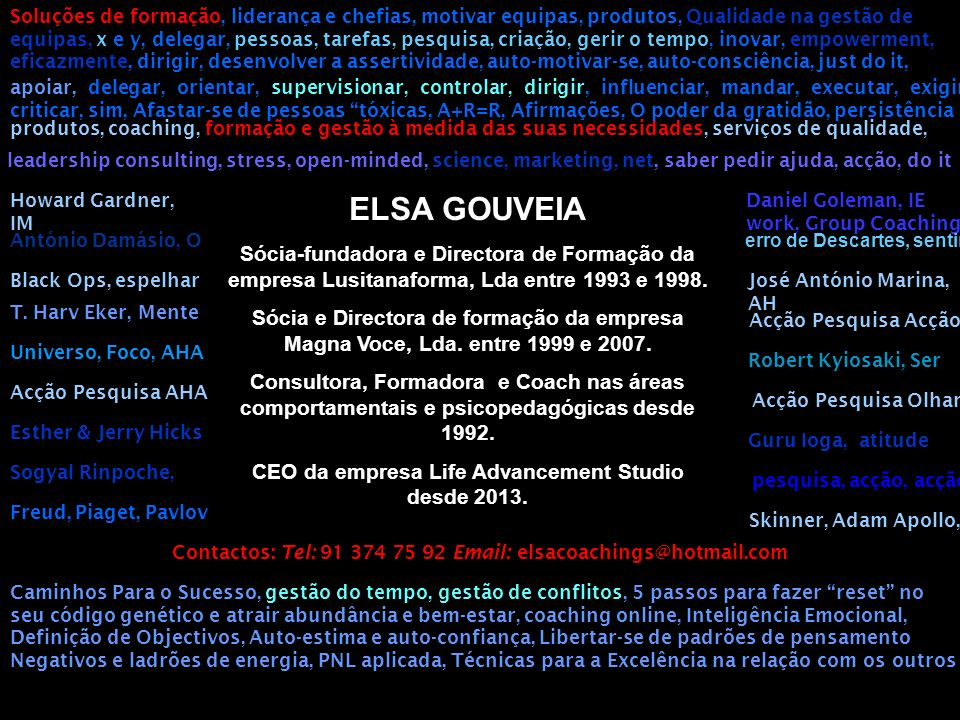 CEO da empresa Life Advancement Studio desde 2013.