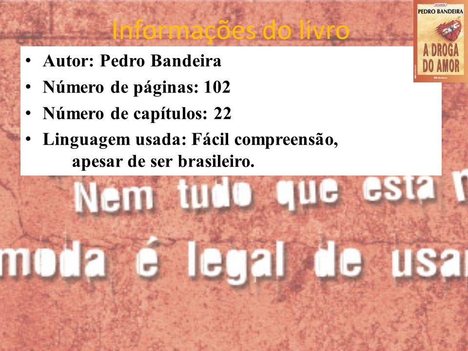 Informações do livro Autor: Pedro Bandeira Número de páginas: 102