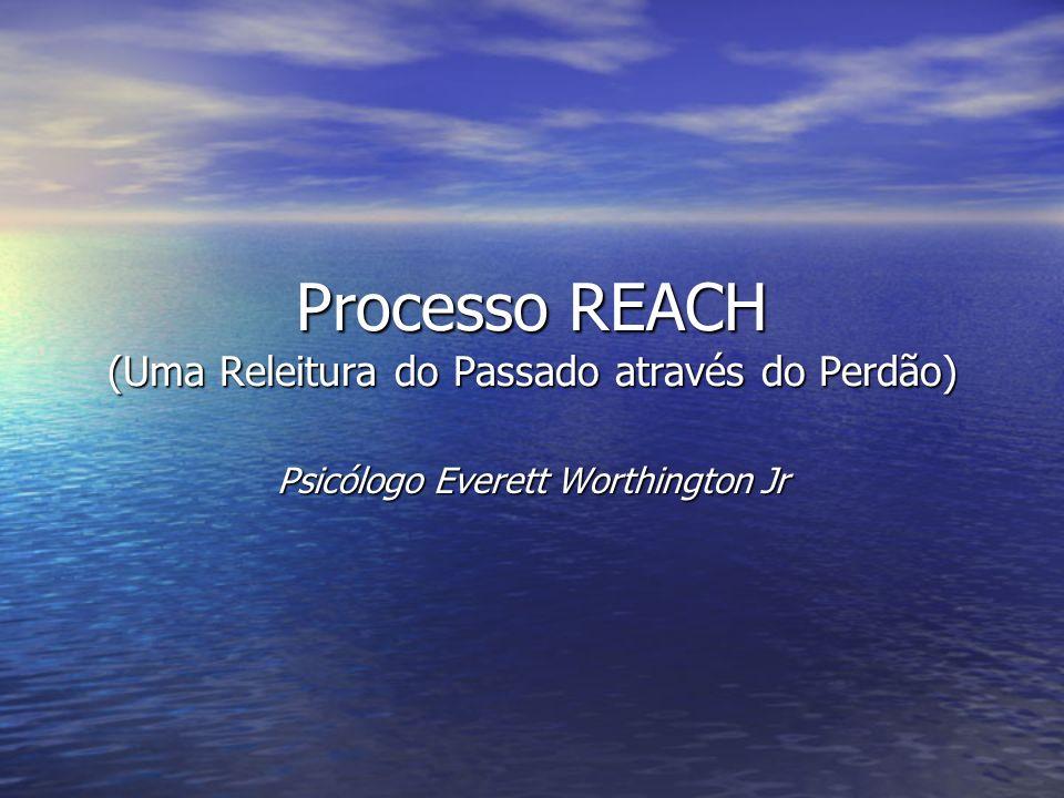 Processo REACH (Uma Releitura do Passado através do Perdão)