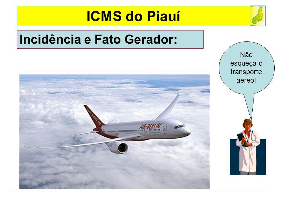 Não esqueça o transporte aéreo!